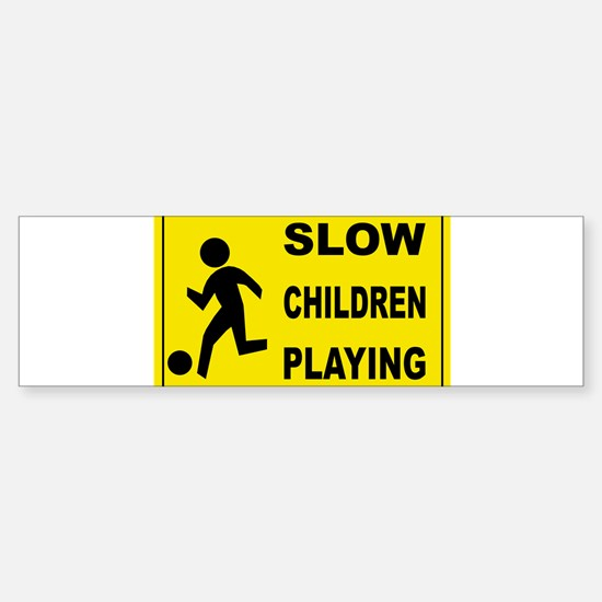 SLOW CHILDREN PLAYING Bumper Bumper Bumper Sticker