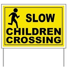SLOW CHILDREN CROSSING Yard Sign