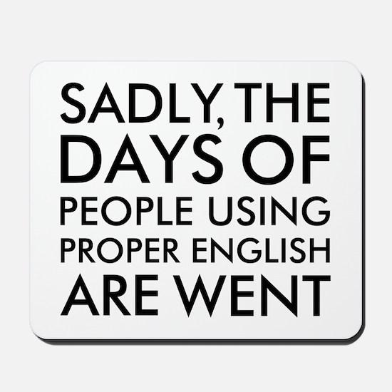 Sadly People Using Proper English Humor Mousepad