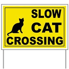 SLOW CAT CROSSING Yard Sign
