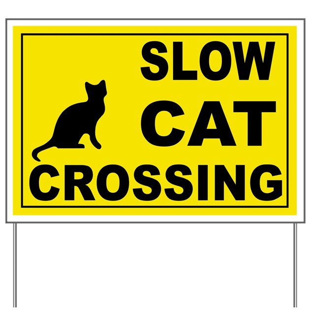 Slow Cat Crossing Yard Sign By Usanavypride
