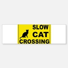 SLOW CAT CROSSING Bumper Bumper Bumper Sticker