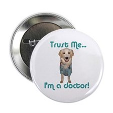 Trust Me... I'm a doctor! Button