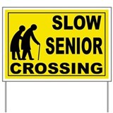 Slow down signs Yard Signs