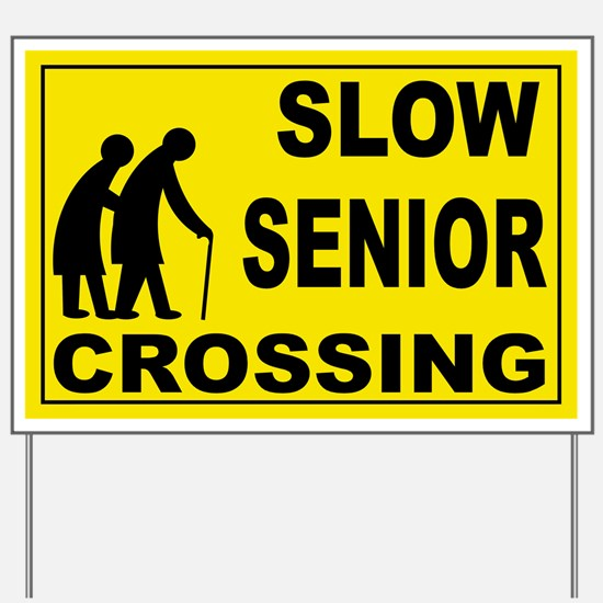 SLOW SENIOR CROSSING Yard Sign