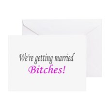 We're Getting Married Bitches! Greeting Card