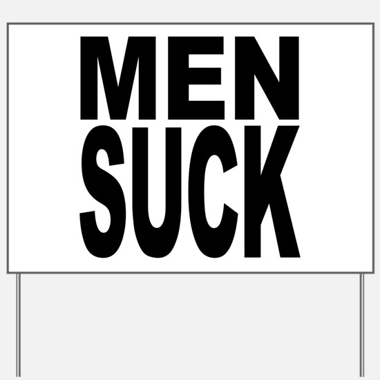 Men Suck Yard Sign