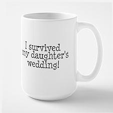 I Survived My Daughter's Wedding! Ceramic Mugs