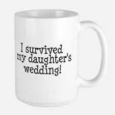 I Survived My Daughter's Wedding! Large Mug