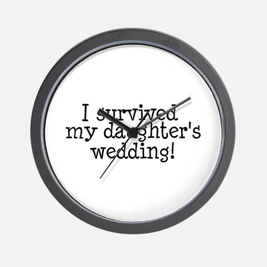 I Survived My Daughter's Wedding! Wall Clock