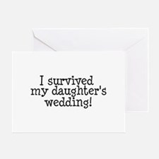 I Survived My Daughter's Wedding! Greeting Card