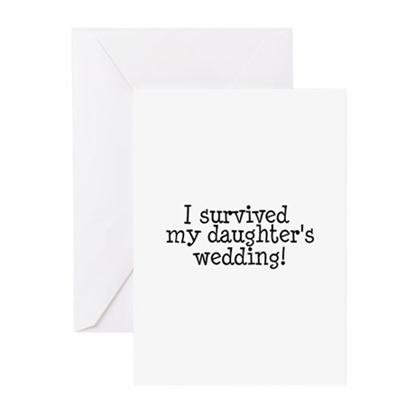 I Survived My Daughter's Wedding! Greeting Cards (