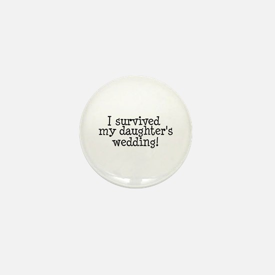 I Survived My Daughter's Wedding! Mini Button
