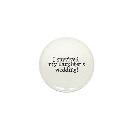 I Survived My Daughter's Wedding! Mini Button (100