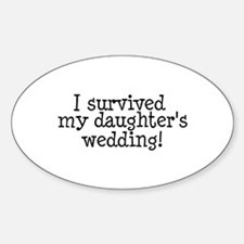 I Survived My Daughter's Wedding! Oval Decal