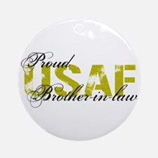 Proud Brother-in-law - USAF Ornament (Round)
