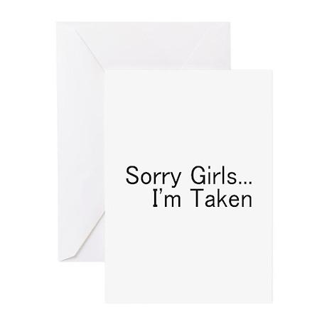 Sorry Girls...I'm Taken Greeting Cards (Pk of 10)