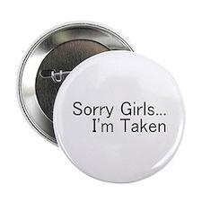 "Sorry Girls...I'm Taken 2.25"" Button"