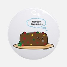 Poor Fruitcake Ornament (Round)
