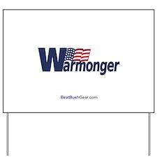 """Warmonger"" Yard Sign"