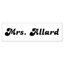 Mrs. Allard Bumper Bumper Sticker