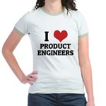 I Love Product Engineers Jr. Ringer T-Shirt