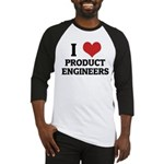 I Love Product Engineers Baseball Jersey