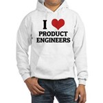 I Love Product Engineers Hooded Sweatshirt