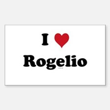 I love Rogelio Rectangle Decal