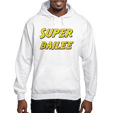 Super bailee Hoodie Sweatshirt