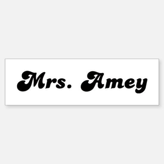 Mrs. Amey Bumper Bumper Bumper Sticker