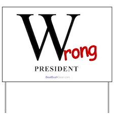 """Wrong President"" Yard Sign"