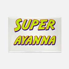 Super ayanna Rectangle Magnet