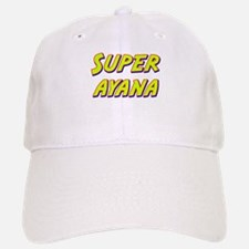 Super ayana Cap