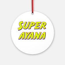 Super ayana Ornament (Round)