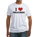 I Love Preachers Fitted T-Shirt