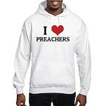 I Love Preachers Hooded Sweatshirt