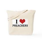 I Love Preachers Tote Bag