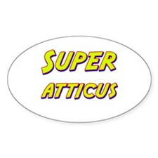 Super atticus Oval Decal