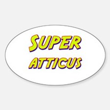 Super atticus Oval Decal