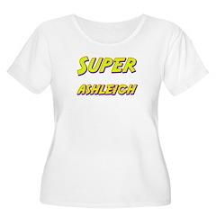 Super ashleigh T-Shirt