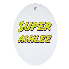 Super ashlee Oval Ornament