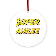 Super ashlee Ornament (Round)