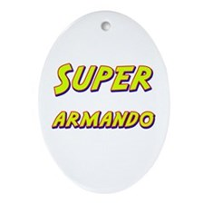 Super armando Oval Ornament