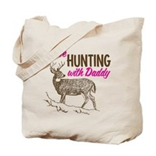 Hunting With Daddy Tote Bag