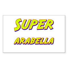 Super arabella Rectangle Decal