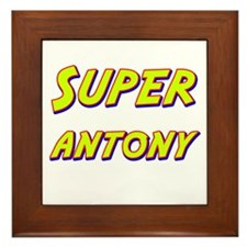 Super antony Framed Tile