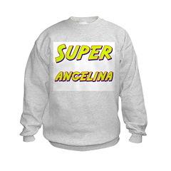Super angelina Sweatshirt