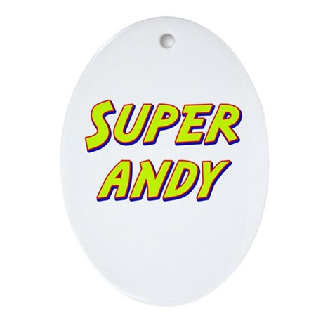 Super andy Oval Ornament