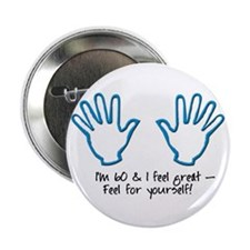 "60th birthday feel for yourself 2.25"" Button (10 p"
